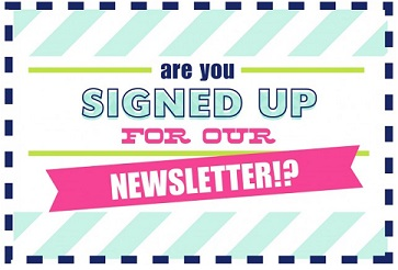 Are you signed up for our newsletter?